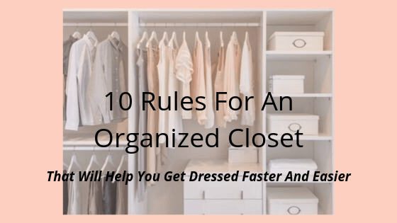 organize your closet, closet organization, clothes closet, how to organize your closet. personal style