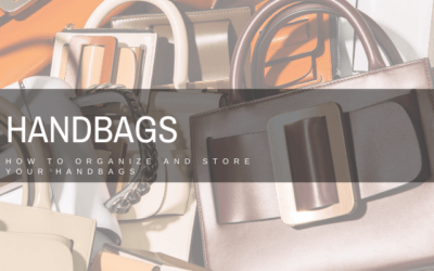 Handbags: Organizing And Storing