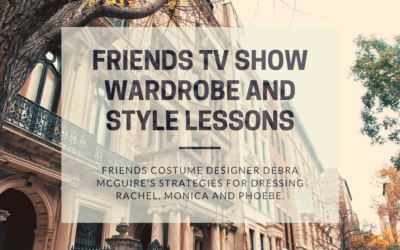 Friends TV Show: Wardrobe And Style Strategies