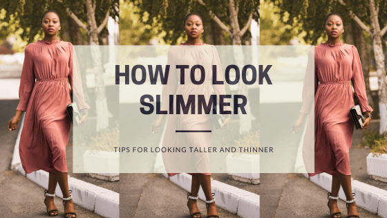 how to look slimmer thinner in clothes tips tricks